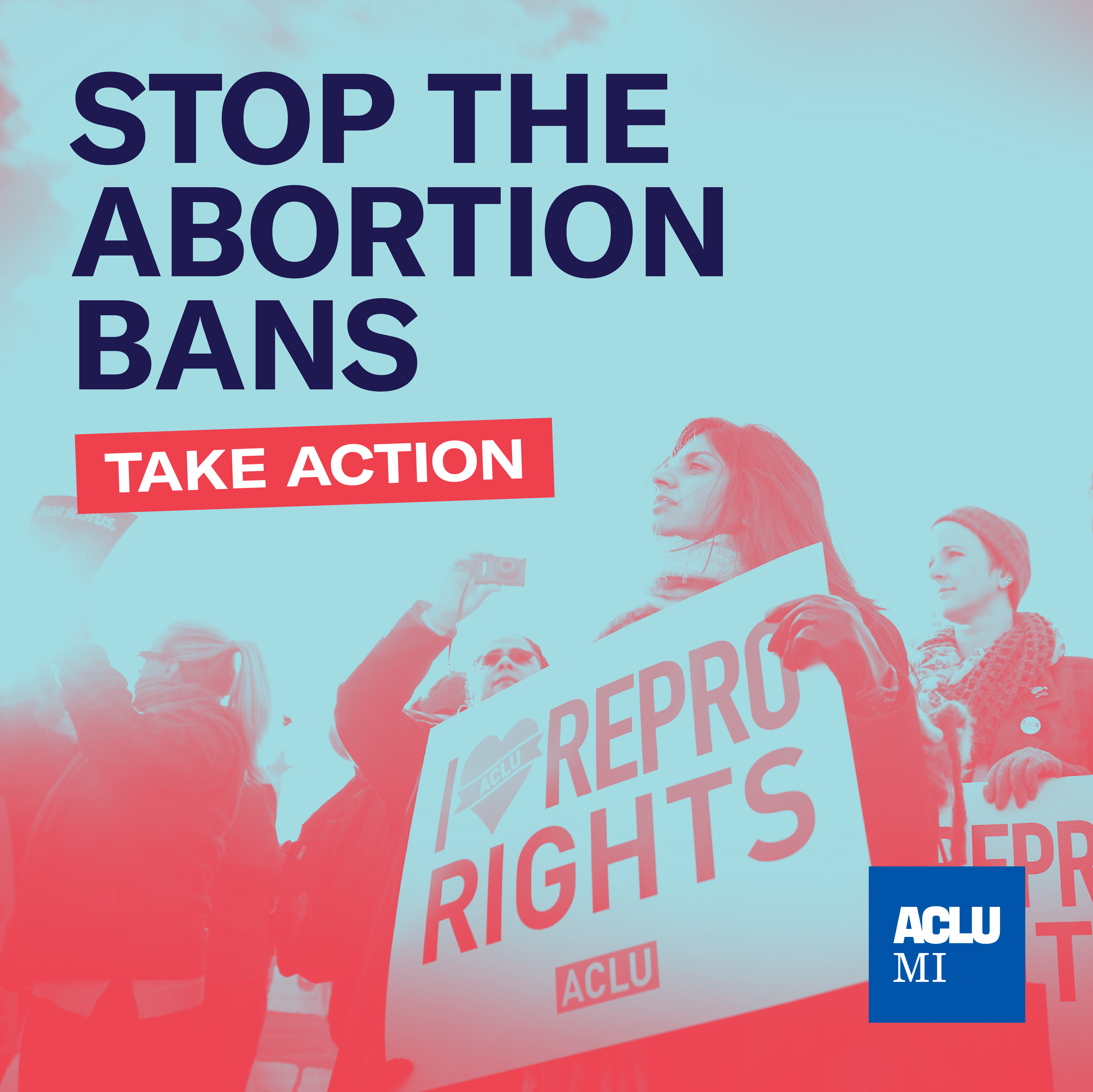 Stop the abortion bans. Take action.