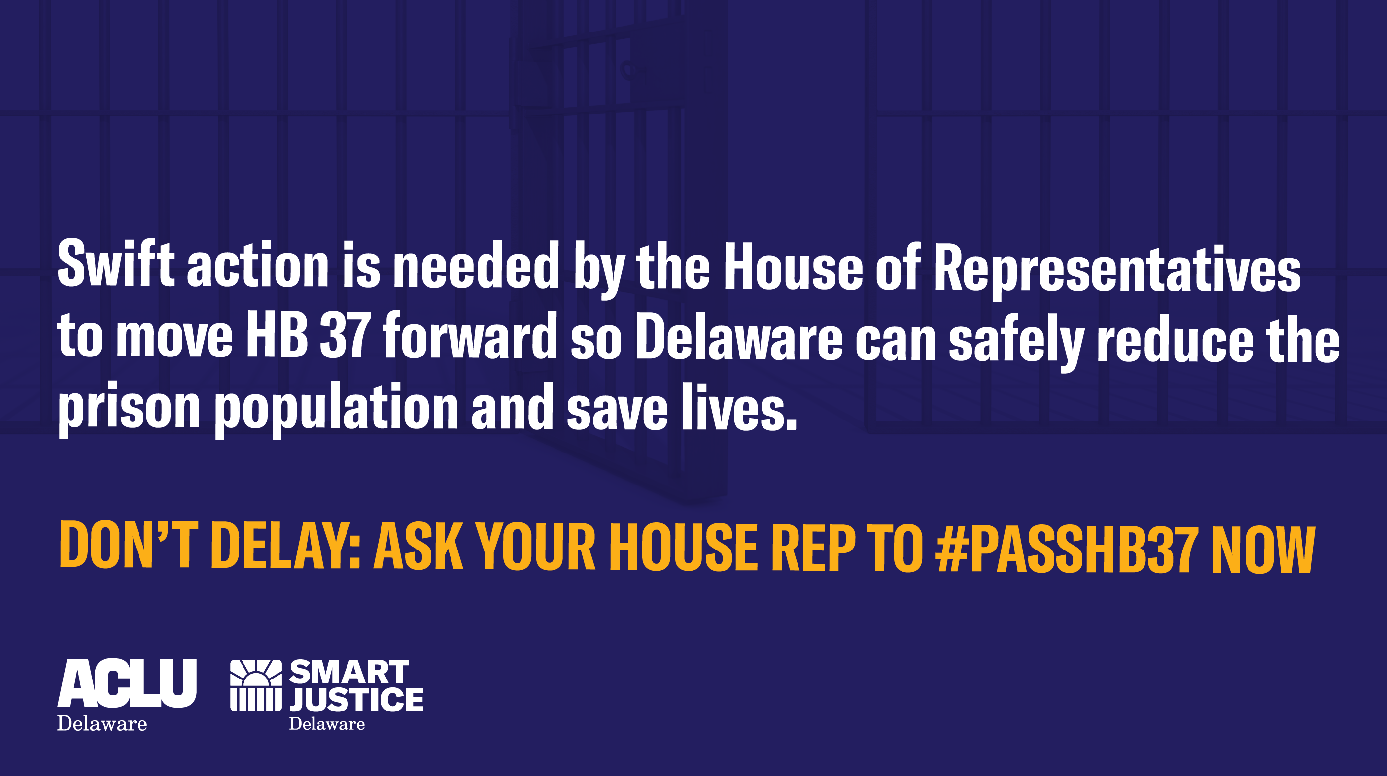 Swift action is needed by the House of Representatives to move HB 37 forward so Delaware can safely reduce the prison population and save lives. DON'T DELAY: ASK YOUR HOUSE REP TO #PASSHB37 NOW!