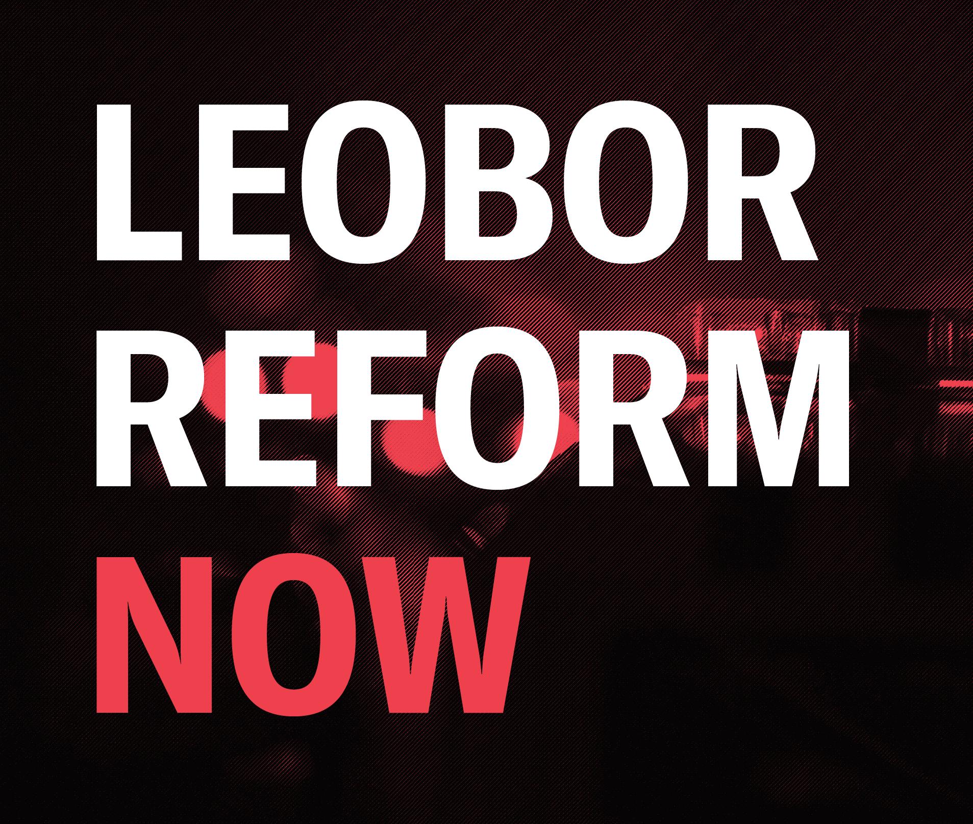 LEOBOR REFORM NOW