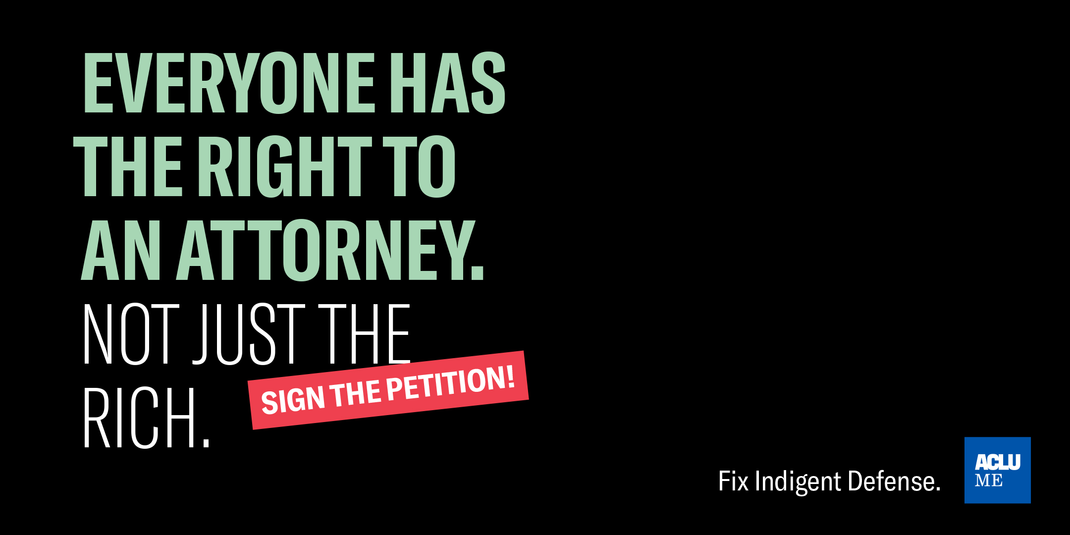 Everyone has the right to an attorney. Not just the rich.