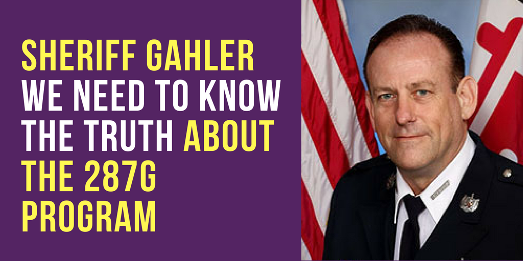 SHERIFF GAHLER  WE NEED TO KNOW THE TRUTH ABOUT THE 287G PROGRAM