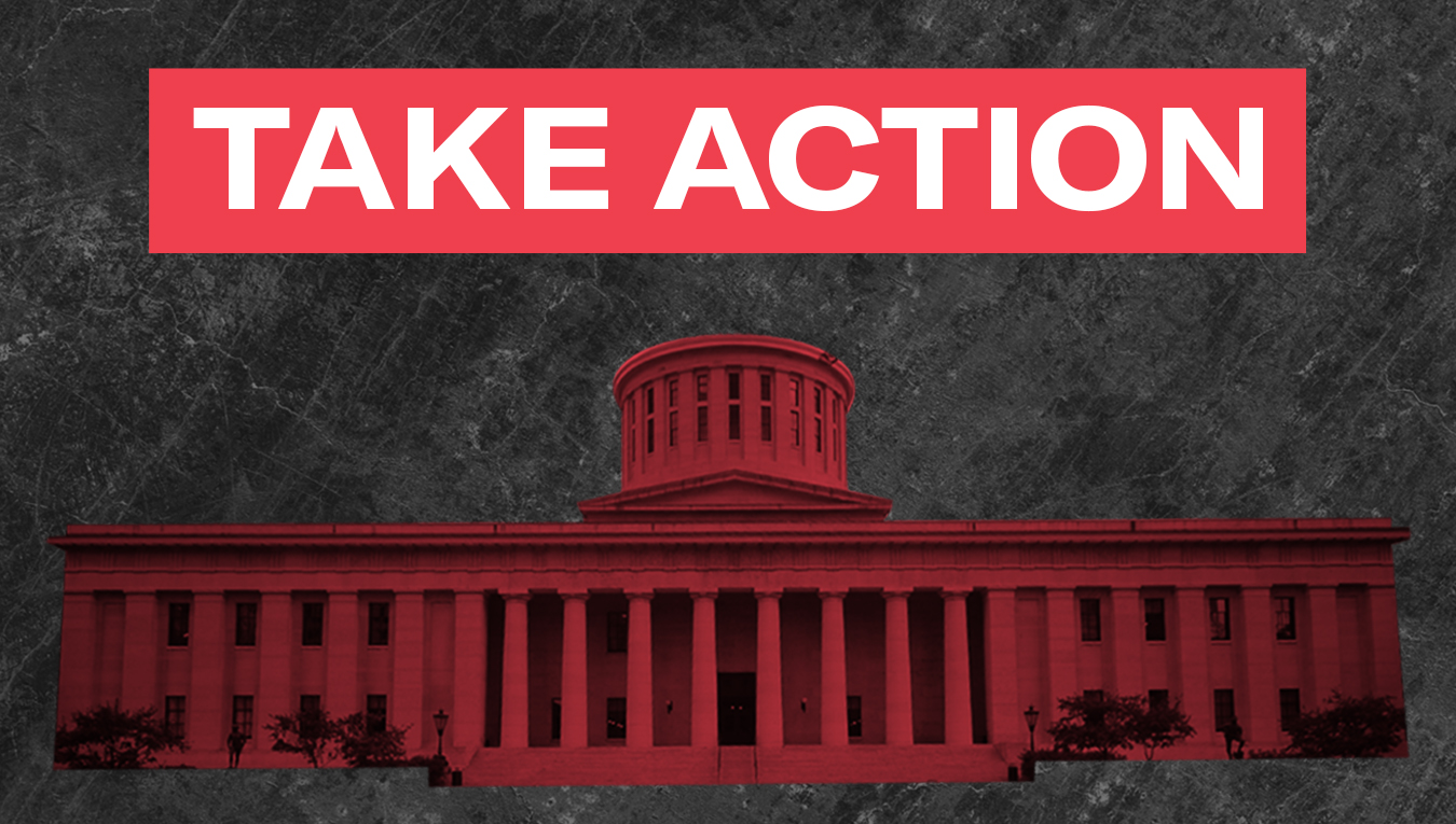 White text that reads 'Take Action' in a red rectangle with the Ohio Statehouse with a red and black color overlay on a grey, textured background