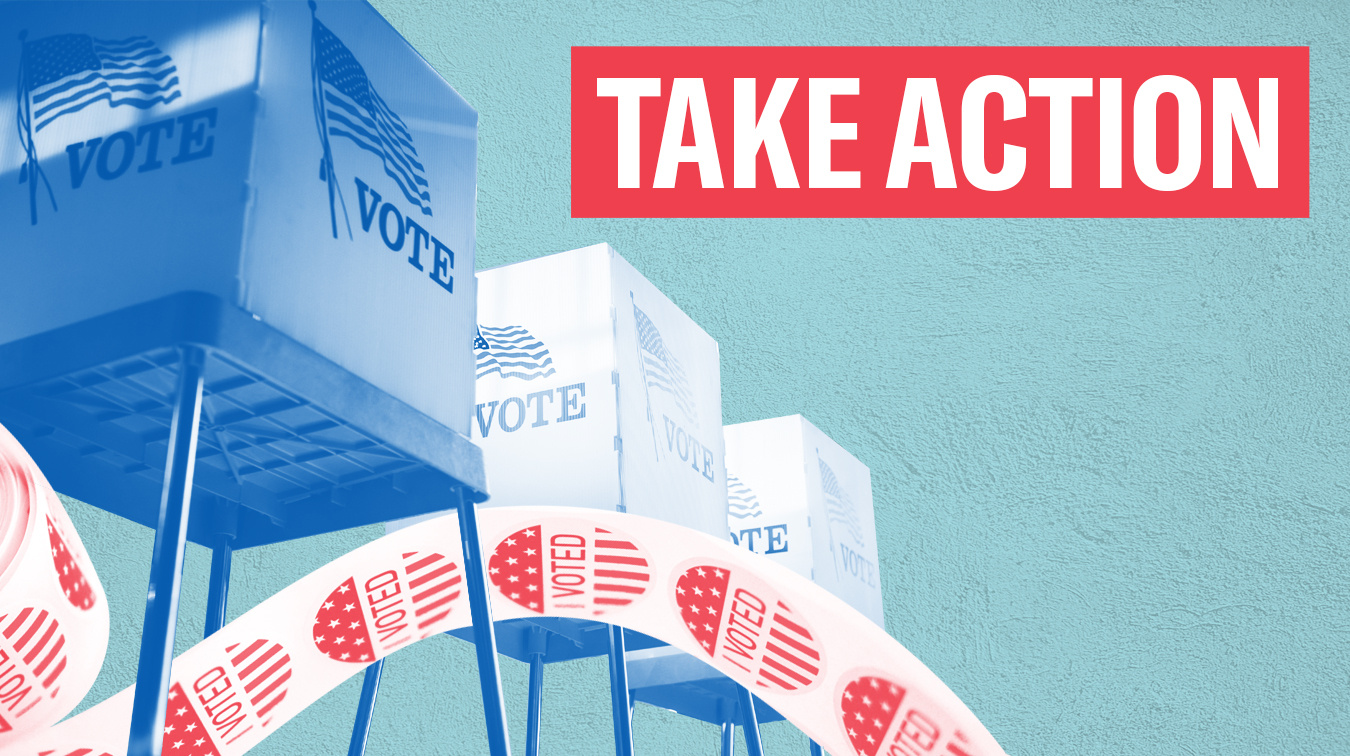 The words 'Take Action' in white font on a red rectangle with voting booths with a blue and white color overlay and a roll of 'I voted' stickers with a red and white color overlay on an azure color textured background
