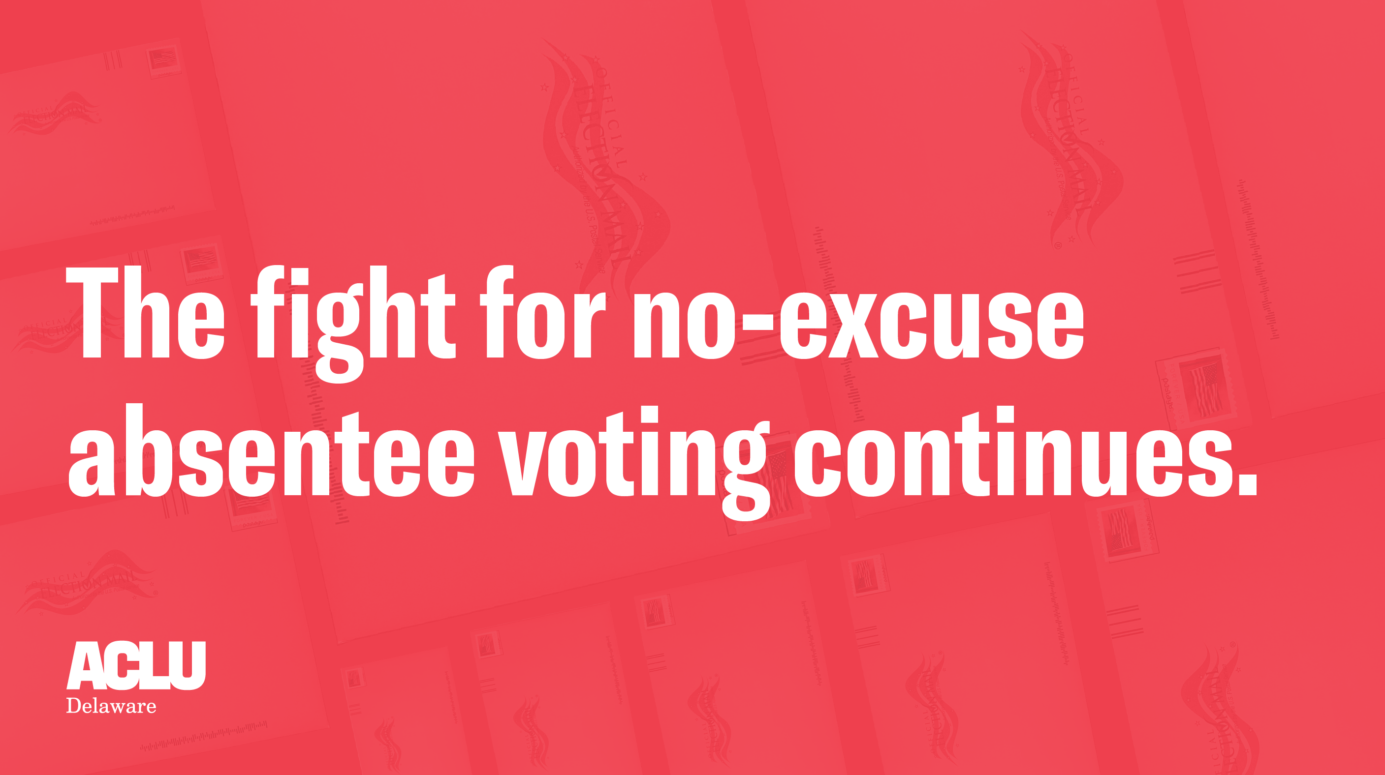 The fight for no-excuse absentee voting continues