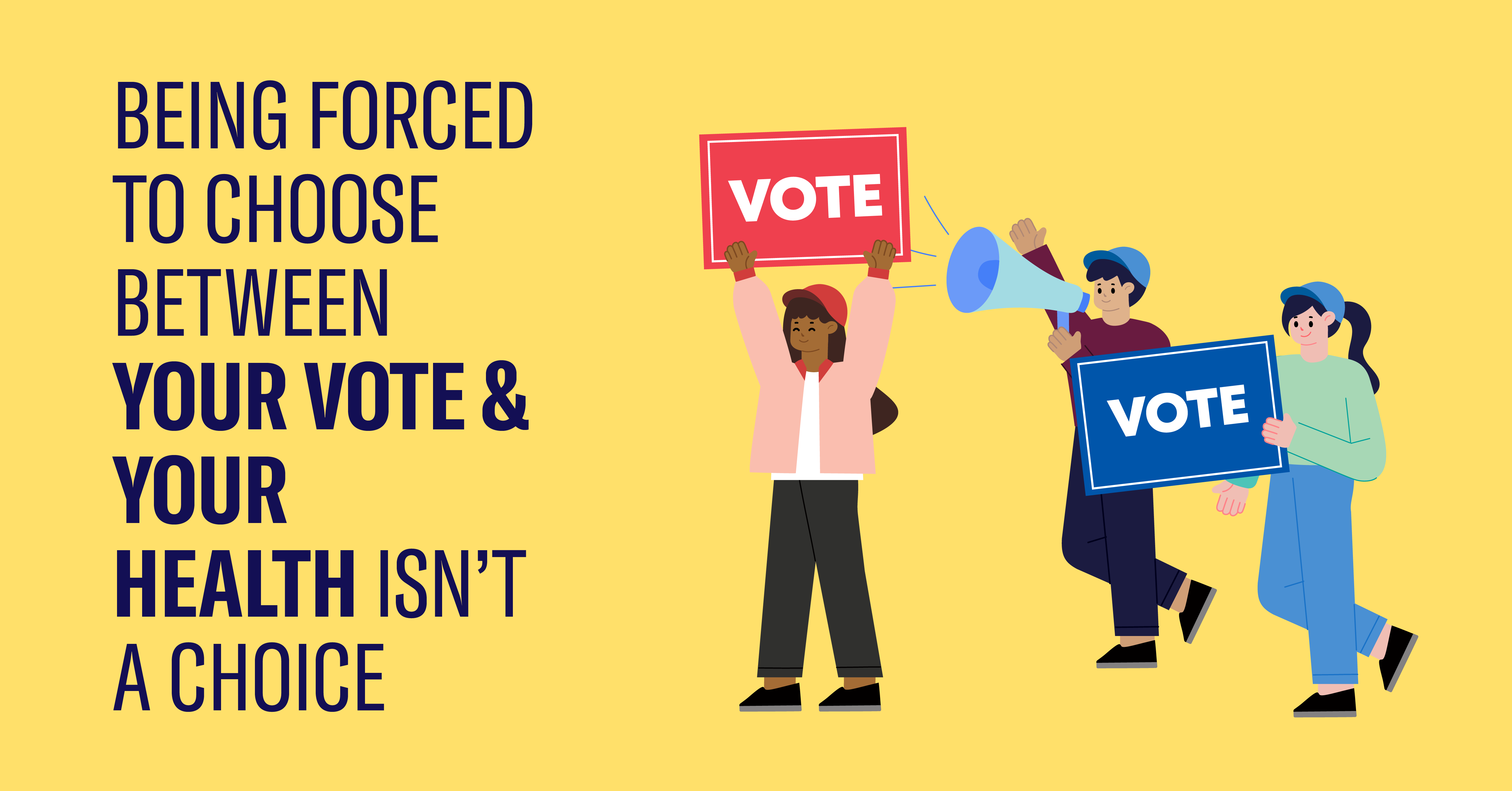 Being forced to choose between your vote & your health isn't a choice.