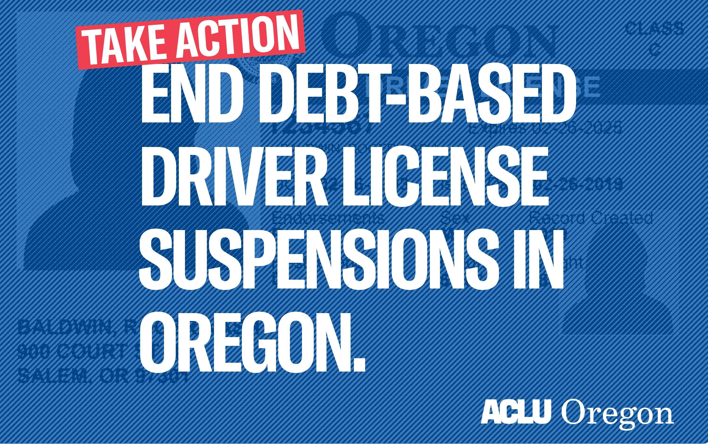 Take Action: End Debt-Based Driver License Suspensions in Oregon.