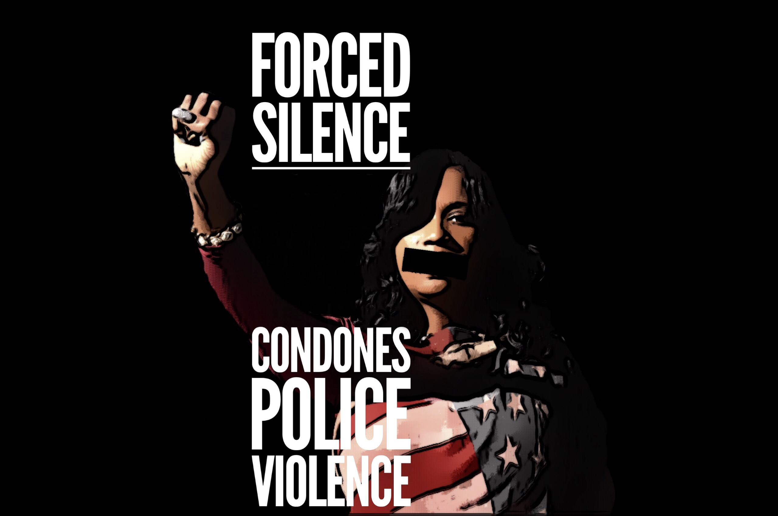 Forced Silence Condones Police Violence - Image of a black woman wrapped in american flag with a raised