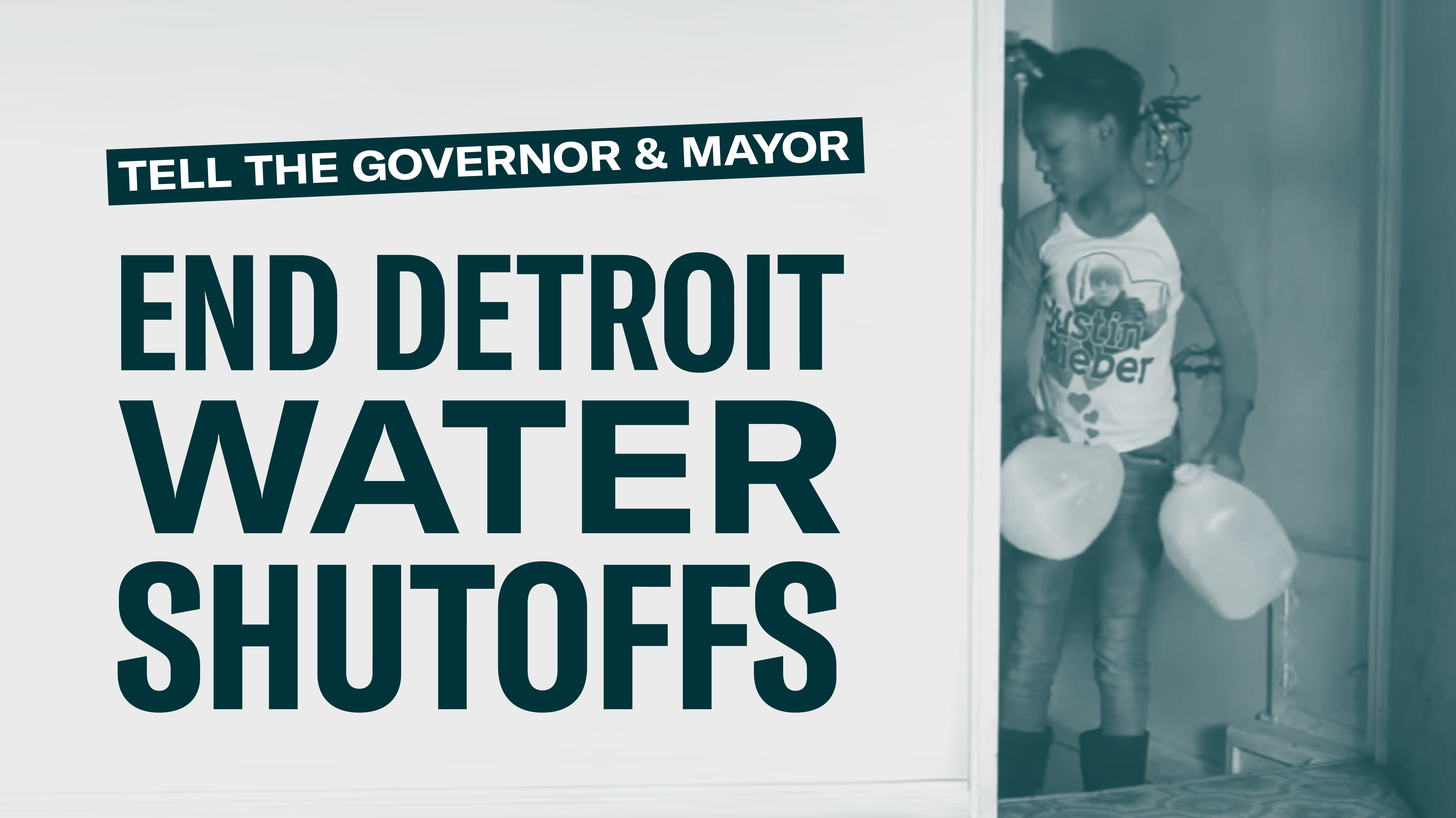 Tell the Governor and Mayor to End Detroit Water Shutoffs