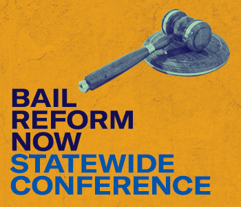 Bail Reform Now - Statewide Conference