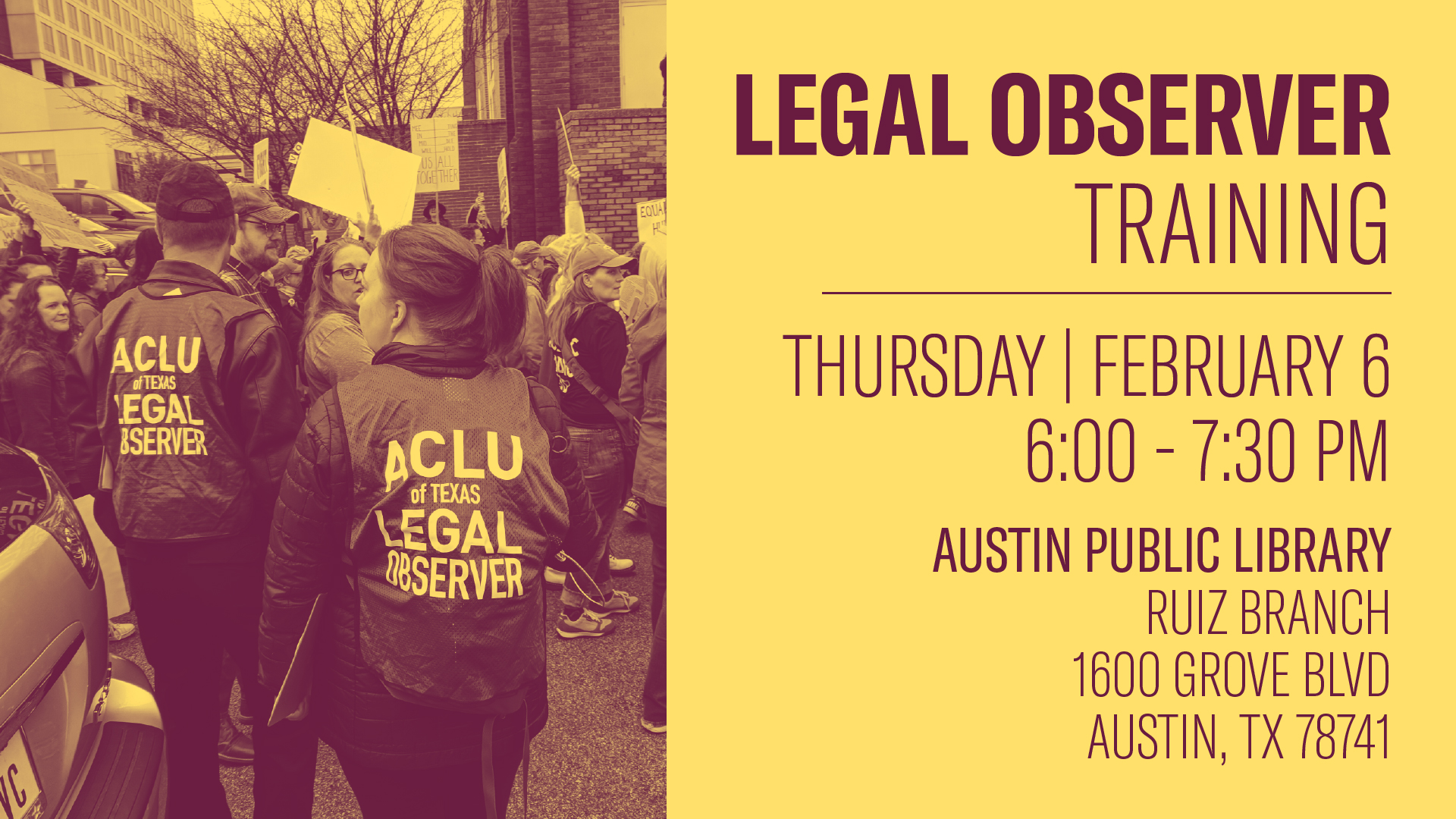 Image: An ACLU of Texas graphic with the headline 'Legal Observer training' : Austin Legal Observer Training, Thursday Feb 6, 6-7:30PM, Austin Public Library, Ruiz Branch, 1600 Grove Blvd Austin TX 78741